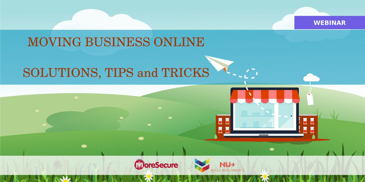 More Secure Computing Webinar - Moving Business Online